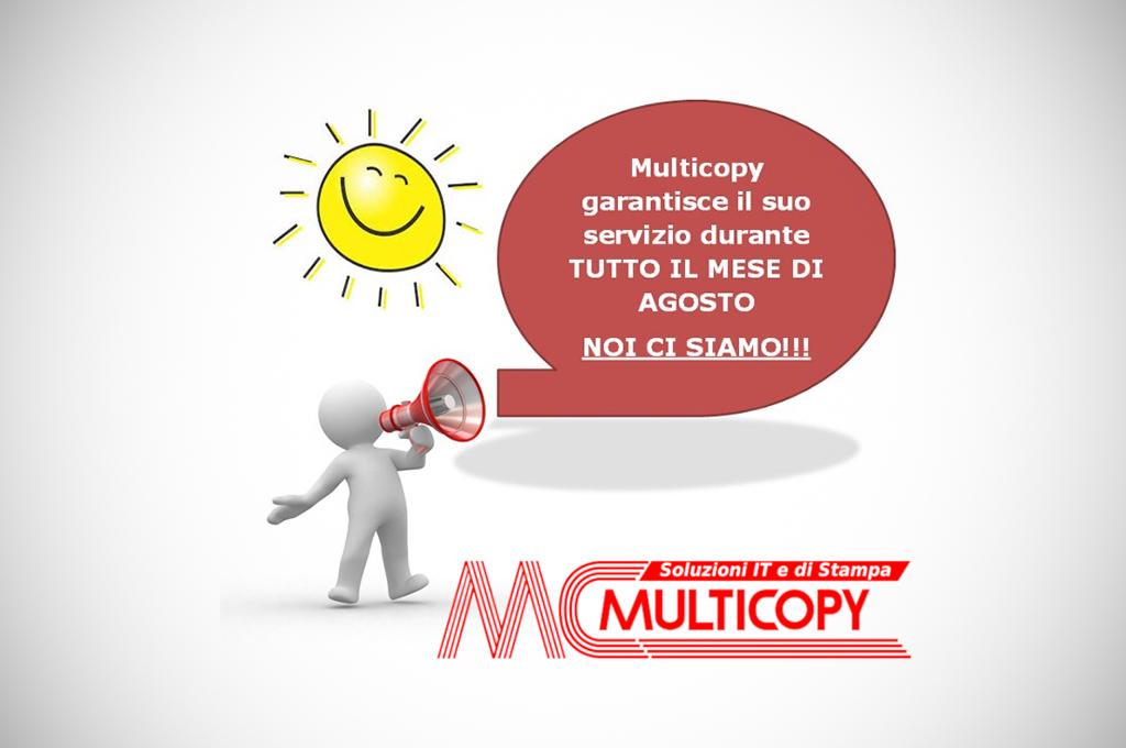 Anche ad agosto Multicopy è al vostro fianco